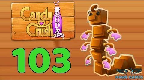 Candy Crush Soda Saga Level 103 (Chocolate mode) - 3 Stars Walkthrough, No Boosters