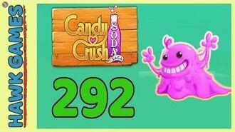 Candy Crush Soda Saga Level 292 (Bubble Gum mode) - 3 Stars Walkthrough, No Boosters
