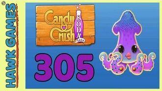 Candy Crush Soda Saga Level 305 Hard (Bubble mode) - 3 Stars Walkthrough, No Boosters