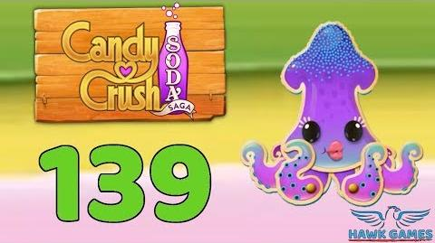 Candy Crush Soda Saga 🍾 Level 139 (Soda mode) - 3 Stars Walkthrough, No Boosters