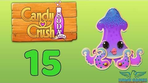 Candy Crush Soda Saga Level 15 (Bubble mode) - 3 Stars Walkthrough, No Boosters