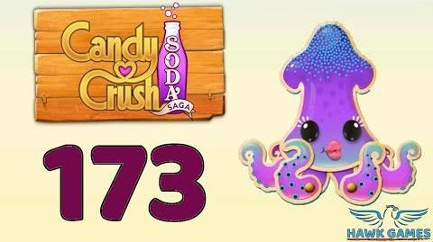 Candy Crush Soda Saga 🍾 Level 173 Hard (Bubble mode) - 3 Stars Walkthrough, No Boosters