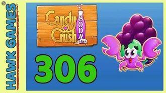 Candy Crush Soda Saga Level 306 (Jam mode) - 3 Stars Walkthrough, No Boosters
