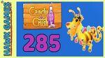 Candy Crush Soda Saga Level 285 Hard (Honey mode) - 3 Stars Walkthrough, No Boosters