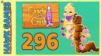 Candy Crush Soda Saga Level 296 Hard (Chocolate mode) - 3 Stars Walkthrough, No Boosters