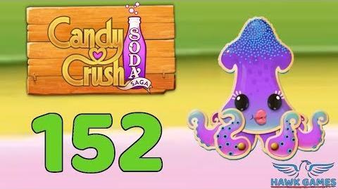 Candy Crush Soda Saga 🍾 Level 152 (Bubble mode) - 3 Stars Walkthrough, No Boosters