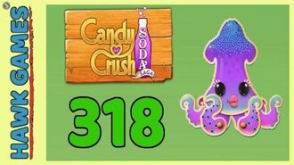Candy Crush Soda Saga Level 318 (Bubble mode) - 3 Stars Walkthrough, No Boosters