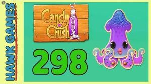 Candy Crush Soda Saga Level 298 (Bubble mode) - 3 Stars Walkthrough, No Boosters