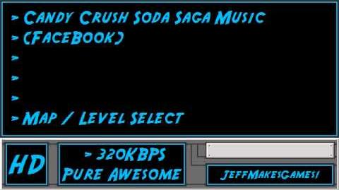 Candy Crush Soda Saga (FaceBook) Music - Map Level Select-0
