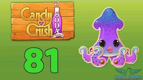 Candy Crush Soda Saga Level 81 (Bubble mode) - 3 Stars Walkthrough, No Boosters