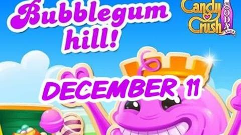 Candy Crush Soda Saga - Bubblegum Hill - December 11