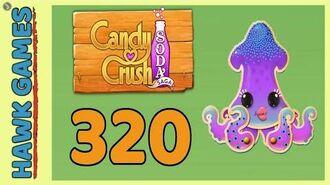 Candy Crush Soda Saga Level 320 Ultra hard (Soda mode) - 3 Stars Walkthrough, No Boosters