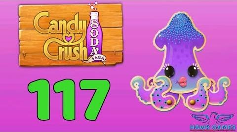 Candy Crush Soda Saga 🍾 Level 117 (Bubble mode) - 3 Stars Walkthrough, No Boosters