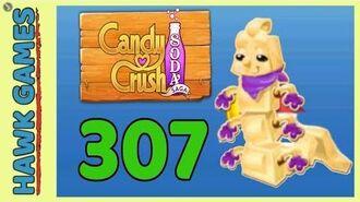 Candy Crush Soda Saga Level 307 (Chocolate mode) - 3 Stars Walkthrough, No Boosters