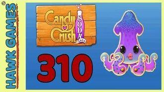 Candy Crush Soda Saga Level 310 Hard (Soda mode) - 3 Stars Walkthrough, No Boosters
