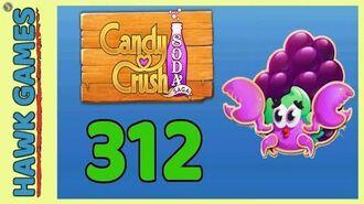 Candy Crush Soda Saga Level 312 (Jam mode) - 3 Stars Walkthrough, No Boosters