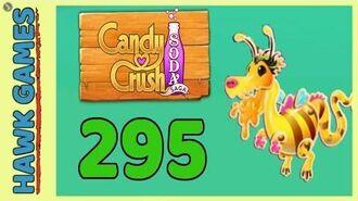Candy Crush Soda Saga Level 295 (Honey mode) - 3 Stars Walkthrough, No Boosters