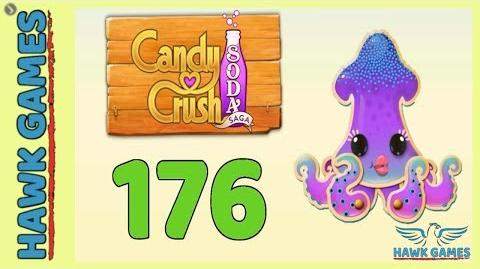 Candy Crush Soda Saga 🍾 Level 176 (Soda mode) - 3 Stars Walkthrough, No Boosters