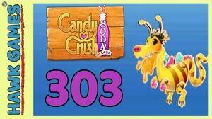 Candy Crush Soda Saga Level 303 Hard (Honey mode) - 3 Stars Walkthrough, No Boosters