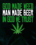 God made weed, man made beer