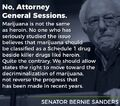 Bernie Sanders. Marijuana is not the same as heroin. Allow states to move forward.jpg
