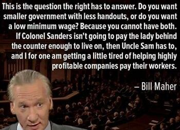 Bill Maher, Colonel Sanders, Uncle Sam