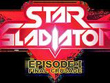 Star Gladiator - Episode 1: Final Crusade