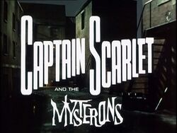 Captain Scarlet and the Mysterons Title Screen