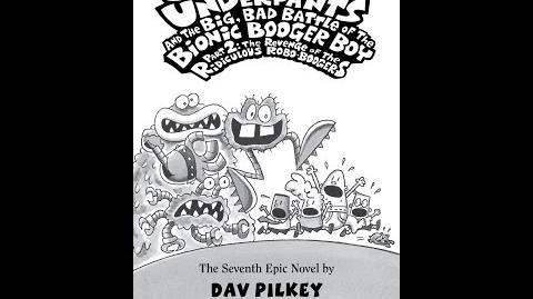 Captain Underpants and the Big Bad Battle of the Bionic Booger Boy Part 2 TRotRRB Part 1 (Book 7)