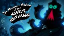 The Monsterous Mayhem of the Massive Melviathan