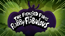 The Frenzied Farts of Flabby Flabulous