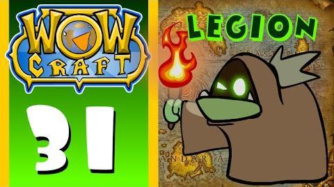 WowCraft Ep 31 Legion