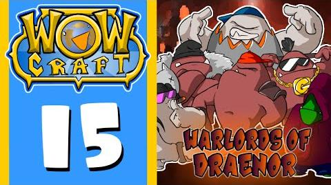 WowCraft Ep 15 Warlords of Draenor Launch-0