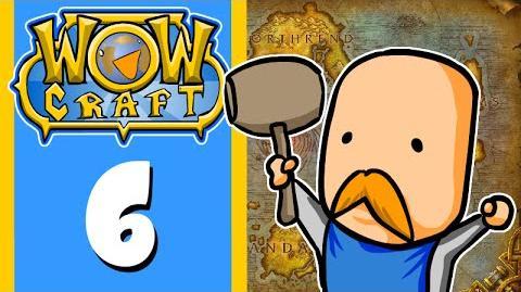 WowCraft Episode 6 I Spy