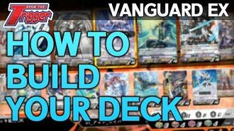 VANGUARD EX-Plained! How to BUILD YOUR DECK! - Cardfight!! Vanguard