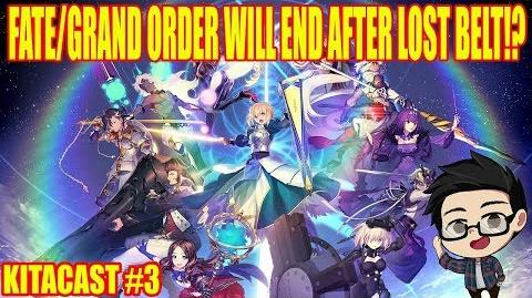 Fate Grand Order will End After Lost Belt!? 【KitaCast 3】