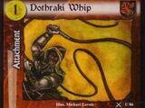 Dothraki Whip (VE)