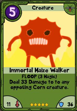 Immortal Maize Walker