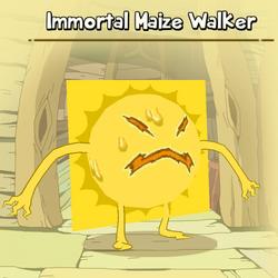 Immortal Maize Walker