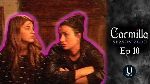 "Carmilla Season Zero Episode 10 ""Wishin' & Hopin'"""