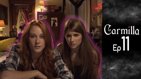 Carmilla Episode 11 Based on the J