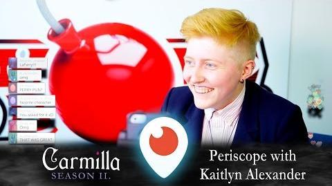 Carmilla Periscope Kaitlyn Alexander