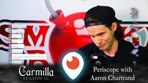 Carmilla Periscope Aaron Chartrand
