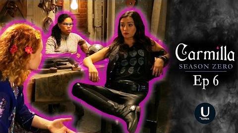 "Carmilla Season Zero Episode 6 ""Suspicious Minds"""