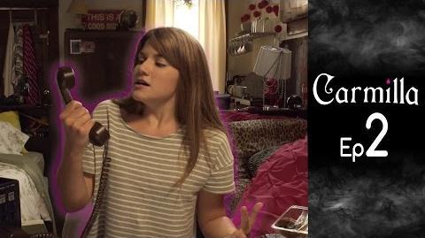 Carmilla Episode 2 Based on the J