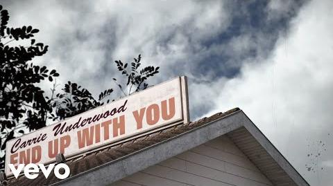 Carrie Underwood - End Up With You (Official Lyric Video)-0