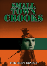Small Town Crooks The First Season