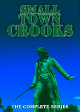 Small Town Crooks The Complete Series