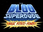 Bloo superkolo i magiczny ziemniak mocy
