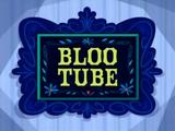 Bloo Tube